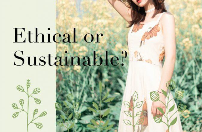 エシカル?サスティナブル?正しい選択をして環境に優しいファッションを楽しもう